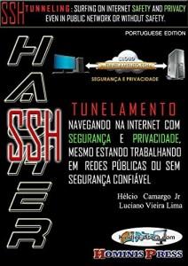 Baixar HACKER SSH – TUNELAMENTO: Navegando na internet com segurança e privacidade, mesmo estando trabalhando em redes públicas ou sem segurança confiável pdf, epub, ebook