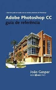 Baixar Adobe Photoshop CC: guia de referência pdf, epub, ebook