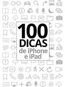 Baixar 100 Dicas de iPhone e iPad: Uma coletânea do Blog do iPhone pdf, epub, eBook