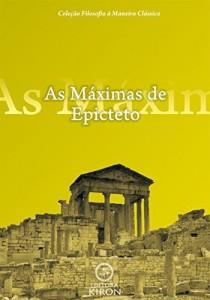 Baixar As máximas de Epicteto (tradução) (Coleção Filosofia à Maneira Clássica) pdf, epub, eBook