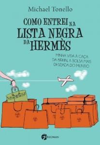 Baixar Como Entrei na Lista Negra da Hermès: Minha Vida à Caça da Birkin, a Bolsa mais Deseja do Mundo pdf, epub, ebook