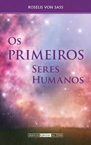 Baixar Os Primeiros Seres Humanos pdf, epub, eBook
