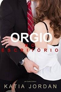 Baixar Orgia No Escritório – Um Conto Erótico pdf, epub, eBook