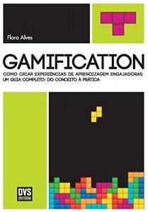 Baixar Gamification – Como criar experiências de aprendizagem engajadoras. Um guia completo: do conceito à prática pdf, epub, eBook