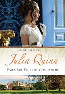 Baixar Para Sir Phillip, com amor (Os Bridgertons Livro 5) pdf, epub, eBook