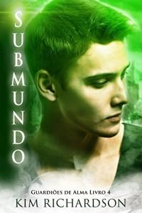 Baixar Submundo (Guardiões de Alma Livro 4) pdf, epub, ebook