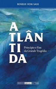 Baixar Atlântida: Princípio e Fim da Grande Tragédia pdf, epub, eBook