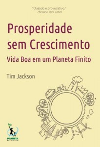 Baixar Prosperidade sem Crescimento: Vida Boa em um Planeta Finito pdf, epub, ebook