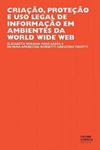 Baixar Criação, proteção e uso legal de informação em ambientes da World Wide Web pdf, epub, ebook