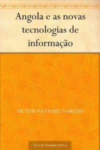 Baixar Angola e as novas tecnologias de informação pdf, epub, ebook
