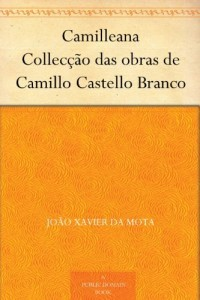 Baixar Camilleana Collecção das obras de Camillo Castello Branco pdf, epub, ebook