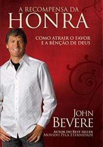 Baixar A Recompensa da Honra: Como atrair o favor e a benção de Deus pdf, epub, ebook