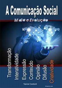 Baixar A Comunicação Social Mídia e Evolução: A Comunicação Social Mídia e Evolução pdf, epub, eBook