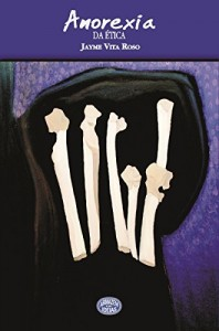 Baixar Anorexia da Ética: e outros escritos pdf, epub, ebook
