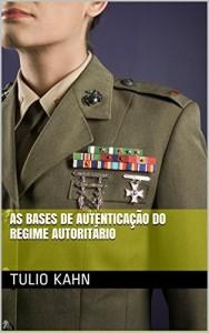 Baixar As Bases de Autenticação do Regime Autoritário: Tese de doutoramento junto ao Departamento de Ciência Política da USP, 1998 pdf, epub, ebook