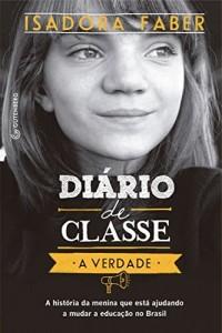 Baixar Diário de classe – A verdade: A história da menina que está ajudando a mudar a educação no Brasil pdf, epub, eBook