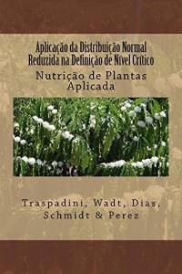 Baixar Aplicação da Distribuição Normal Reduzida na Definição de Nível Crítico (Nutrição de Plantas Aplicada Livro 1) pdf, epub, eBook