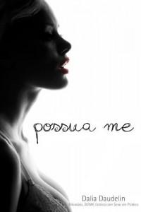 Baixar Possua Me (Bilionário, BDSM, Erótica com Sexo em Público) pdf, epub, eBook