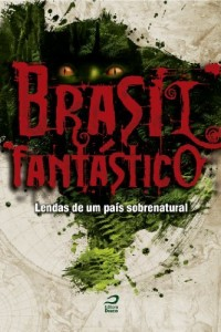 Baixar Brasil Fantástico: lendas de um país sobrenatural pdf, epub, eBook