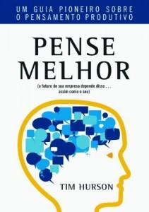 Baixar Pense Melhor – Um guia pioneiro sobre o pensamento produtivo pdf, epub, eBook