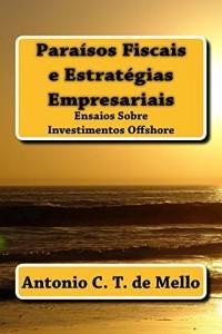 Baixar Paraisos Fiscais e Estrategias Empresariais: Ensaios sobre Investimentos Offshore pdf, epub, ebook
