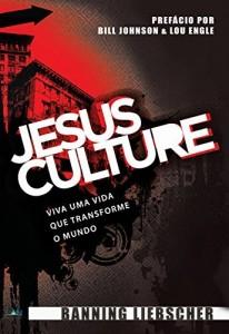 Baixar Jesus Culture: Viva uma vida que transforme o mundo pdf, epub, ebook