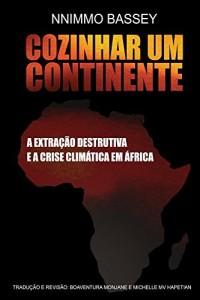 Baixar Cozinhar Um Continente: A Extração Destrutiva e a Crise Climática na África pdf, epub, eBook