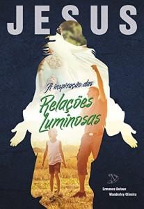 Baixar Jesus, a inspiração das relações luminosas pdf, epub, eBook