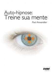 Baixar Auto-hipnose: Treine a sua Mente pdf, epub, eBook