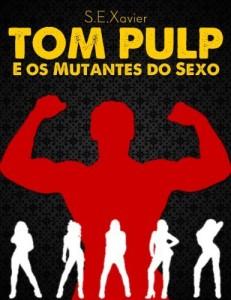 Baixar Tom Pulp e os Mutantes do Sexo pdf, epub, eBook