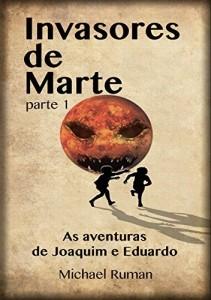 Baixar Invasores de Marte: As aventuras de Joaquim e Eduardo pdf, epub, eBook