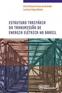 Baixar Estrutura tarifária da transmissão de energia elétrica no Brasil pdf, epub, eBook