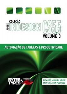 Baixar Coleção Adobe InDesign CS5.5 – Automação de Tarefas & Produtividade pdf, epub, ebook