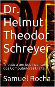 Baixar Computer Pioneers: Dr. Helmut Schreyer: Tributo a um dos inventores dos Computadores Digitais pdf, epub, ebook