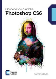 Baixar Conhecendo o Adobe Photoshop CS6 pdf, epub, ebook
