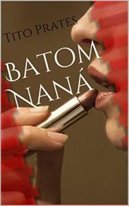 Baixar Batom Naná pdf, epub, eBook