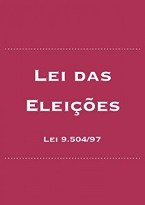Baixar Lei das Eleições: Lei 9.504/97 (Direito Eleitoral Brasileiro Livro 2) pdf, epub, eBook