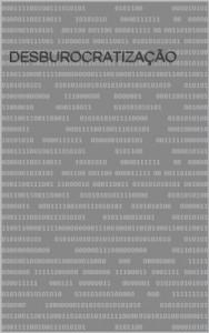 Baixar DESBUROCRATIZAÇÃO pdf, epub, ebook