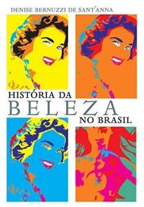 Baixar História da beleza no Brasil pdf, epub, ebook