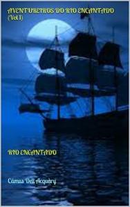Baixar AVENTUREIROS DO RIO ENCANTADO                                 (Vol 1): RIO ENCANTADO pdf, epub, ebook