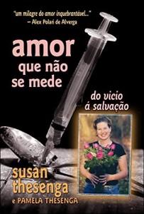 Baixar Amor que Não se Mede: Do Vicio à Salvação pdf, epub, eBook