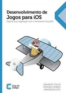 Baixar Desenvolvimento de Jogos para iOS: Explore sua imaginação com o framework Cocos2D pdf, epub, ebook