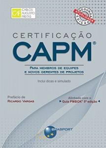 Baixar Certificação CAPM® – Para Membros de Equipes e Novos Gerentes de Projetos: Inclui dicas e simulados pdf, epub, ebook