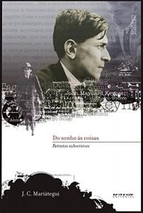 Baixar Do sonho às coisas: Retratos subversivos (Coleção Marxismo e Literatura) pdf, epub, eBook