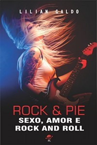 Baixar ROCK & PIE: Sexo, Amor e Rock and Roll pdf, epub, eBook