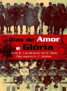 Baixar Dias de amor e glória pdf, epub, ebook