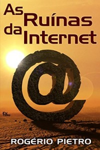Baixar As Ruínas da Internet pdf, epub, eBook