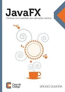 Baixar JavaFX: Interfaces com qualidade para aplicações desktop pdf, epub, ebook