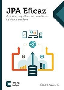 Baixar JPA Eficaz: As melhores práticas de persistência de dados em Java pdf, epub, ebook
