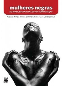 Baixar Mulheres negras no Brasil escravista e do pós-emancipação pdf, epub, eBook